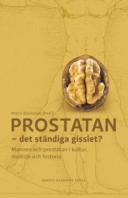 Prostatan : det ständiga gisslet?