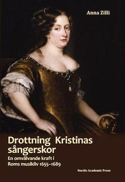Drottning Kristinas sångerskor : en omvälvande kraft i Roms musikliv 1655-1689