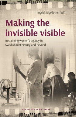 Making the invisible visible : reclaiming women's agency in Swedish film