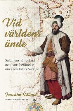 Vid världens ände : sultanens sändebud och hans berättelse