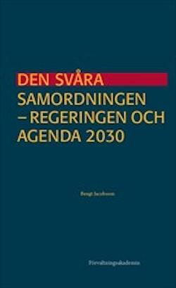 Den svåra samordningen : Regeringen och Agenda 2030