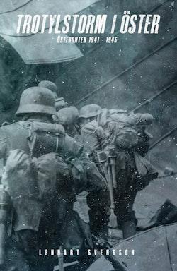 Trotylstorm i öster - Östfronten 1941 – 1945