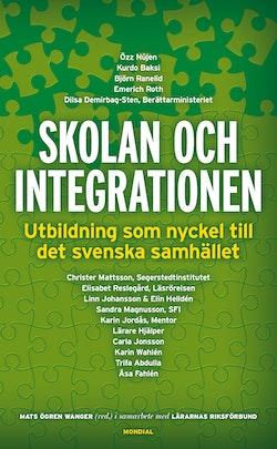 Skolan och integrationen : utbildning som nyckel till det svenska samhället