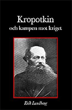 Kropotkin och kampen mot kriget