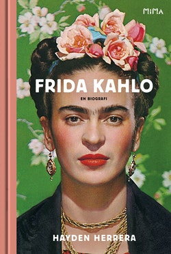 Frida Kahlo : en biografi