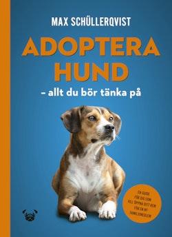 Adoptera hund : allt du bör tänka på