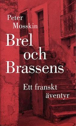 Brel och Brassens. Ett franskt äventyr.
