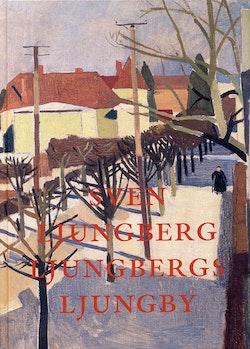 Ljungbergs Ljungby : en småstads förändring