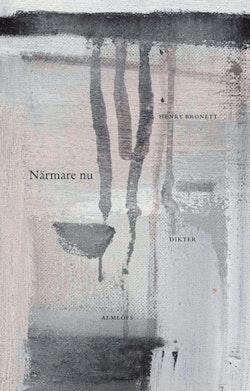 Närmare nu : dikter