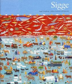 Sigge Ljungberg : målare, berättare och konstnär