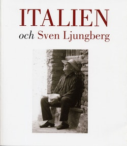 Italien och Sven Ljungberg : målningar 1940-2008