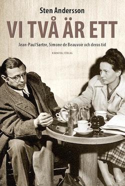 Vi två är ett : Jean-Paul Sartre, Simone de Beauvoir och deras tid