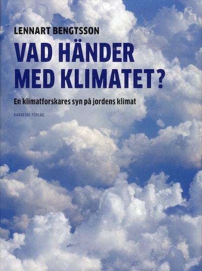Vad händer med klimatet? : en klimatforskares syn på jordens klimat