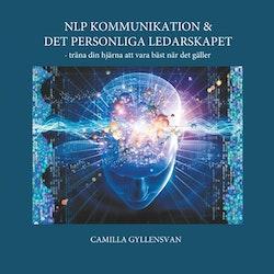NLP Kommunikation & det personliga ledarskapet : träna din hjärna att vara bäst när det gäller