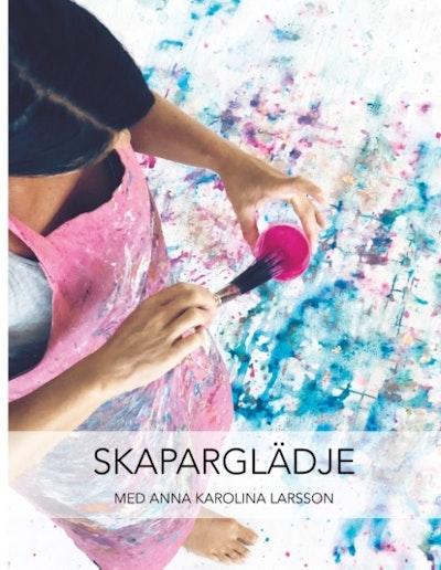 Skaparglädje : med Anna Karolina Larsson