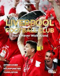 Liverpool Football Club : You'll Never Walk Alone