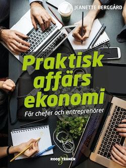 Praktisk affärsekonomi : för chefer och entreprenörer
