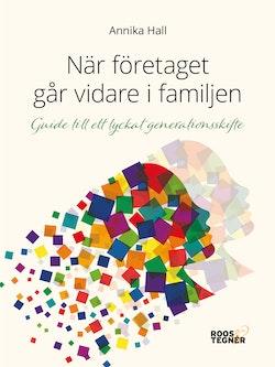 När företaget går vidare i familjen : guide till ett lyckat generationsskifte