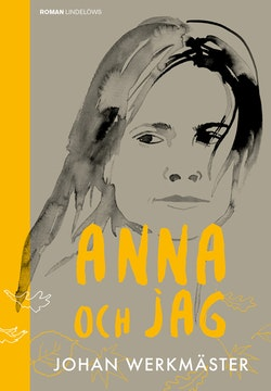 Anna och jag : en berättelse om livet, resorna och döden