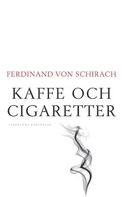 Kaffe och cigaretter : 48 personliga reflexioner