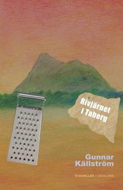 Rivjärnet i Taberg : 15 noveller
