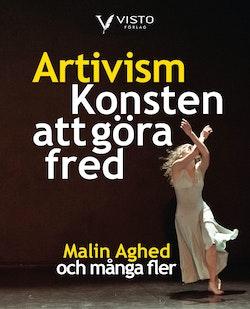 Artivism : konsten att göra fred