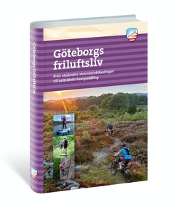 Göteborgs Friluftsliv : Från stadsnära mountainbikeslingor till saltstänkt