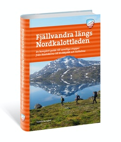 Fjällvandra längs Nordkalottleden : en komplett guide till samtliga etapper från Kautokeino till Kvikkjokk och Sulitjelma