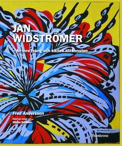 Jan Widströmer : av inre tvång och kärlek till konsten