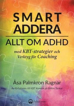 Smart addera : allt om ADHD - med KBT-strategier och verktyg för coaching