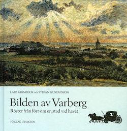 Bilden av Varberg – röster från förr om en stad vid havet