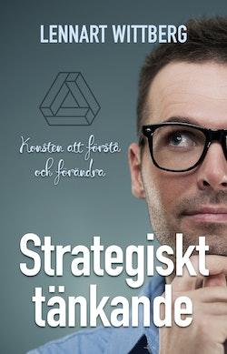 Strategiskt tänkande : Konsten att förstå och förändra