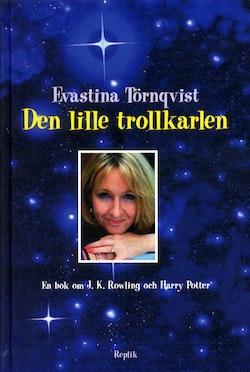 Den lille trollkarlen - En bok om J.K Rowling och Harry Potter