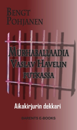 Murhaballaadia Vaslav Havelin putkassa