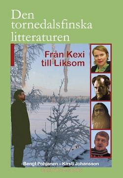 Den tornedalsfinska litteraturen : från Kexi till Liksom