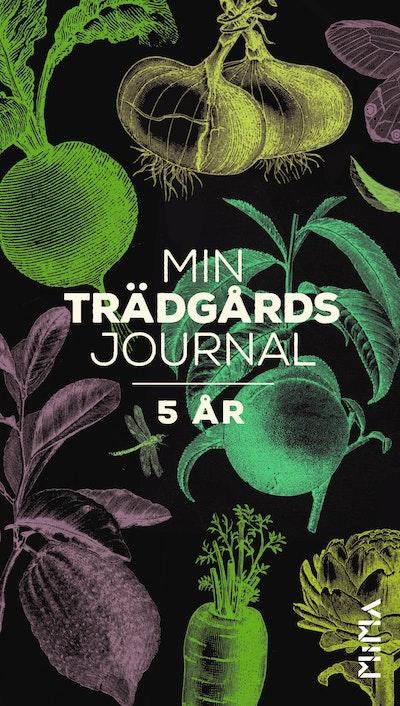 Min trädgårdsjournal : 5 år