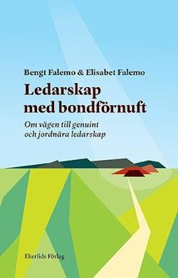 Ledarskap med bondförnuft : om vägen till genuint och jordnära ledarskap