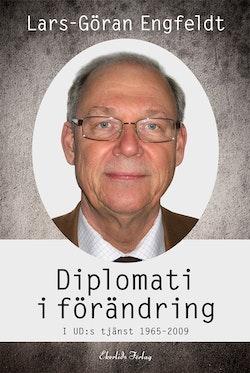 Diplomati i förändring : i UD:s tjänst 1965-2009