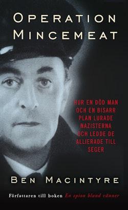 Operation Mincemeat : hur en död man och en bisarr plan lurade nazisterna