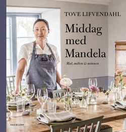 Middag med Mandela - Mat, möten och minnen