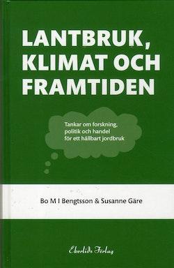 Lantbruk, klimat och framtiden. - tankar om forskning, politik och handel