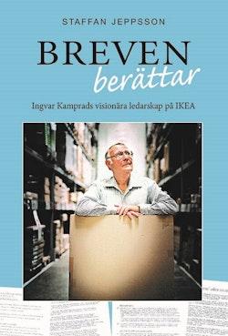 Breven berättar : Ingvar Kamprads visionära ledarskap på IKEA