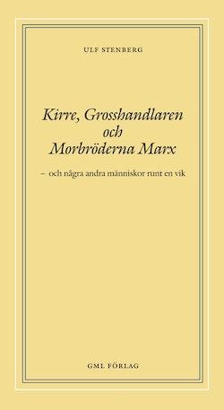 Kirre, grosshandlaren och morbröderna Marx