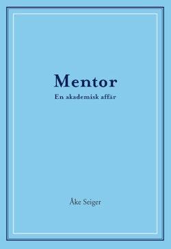 Mentor - En akademisk affär