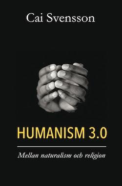 Humanism 3.0 : mellan naturalism och religion