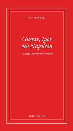 Gustav, Igor och Napoleon
