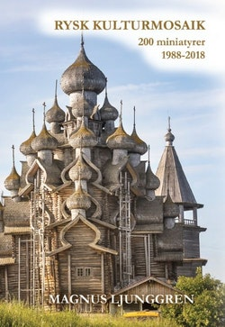 Rysk kulturmosaik. 200 miniatyrer 1988 - 2018