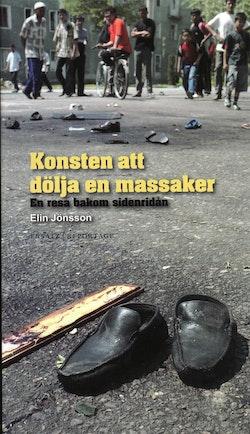 Konsten att dölja en massaker : en resa bakom sidenridån