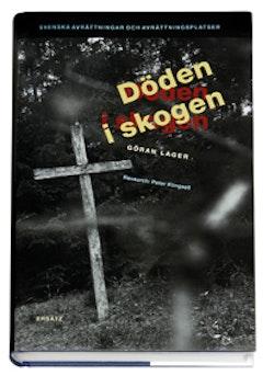 Döden i skogen - Svenska avrättningar och avrättningsplatser