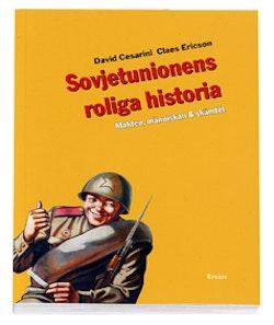 Sovjetunionens roliga historia : Makten, människan & skämtet